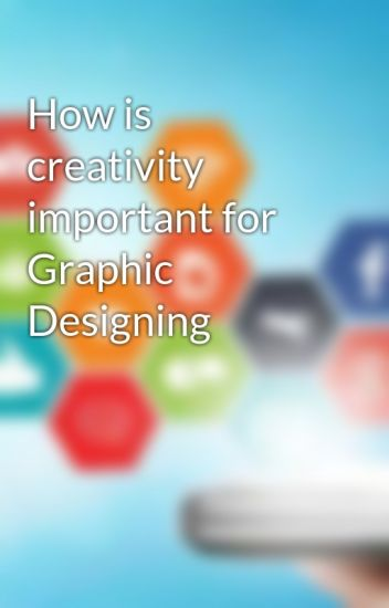 how-is-creativity-important-for-graphic-designing
